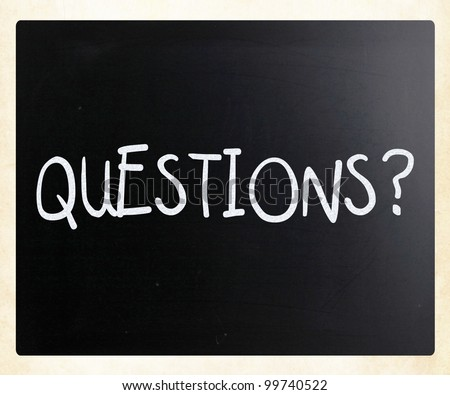 """Questions?"" handwritten with white chalk on a blackboard"
