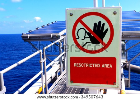 Restricted area at Offshore Oil and Gas.