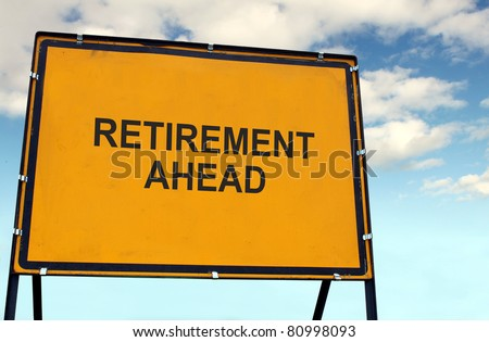 'Retirement Ahead' Sign