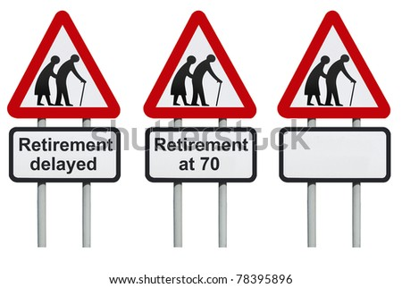 Retirement delayed warning roadsign isolated on a white background