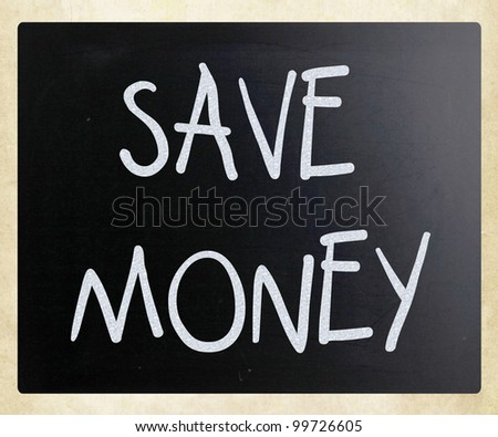 """Save money"" handwritten with white chalk on a blackboard"