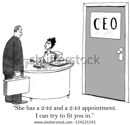 """""""She has a 2:42 and a 2:43 appointment. I can try to fit you in."""""""