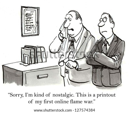 """Sorry, I'm kind of nostalgic. This is a printout of my first online flame war."""