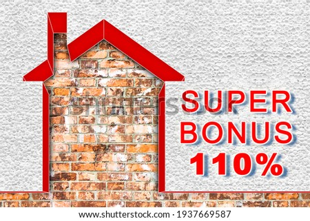 110% state bonus, called Super Bonus 110%, and money concession for the construction of building works to improve the thermal efficiency of buildings - concept image. Сток-фото ©