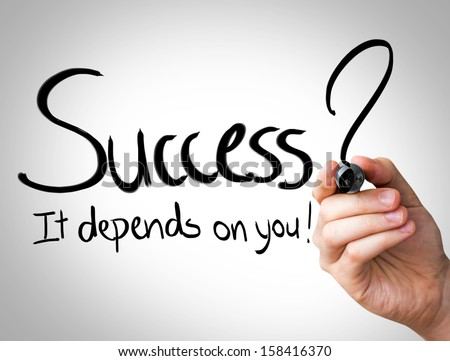 &Quot;Success, It Depends On You&Quot; Hand Writing With Black Marker On Transparent Wipe Board