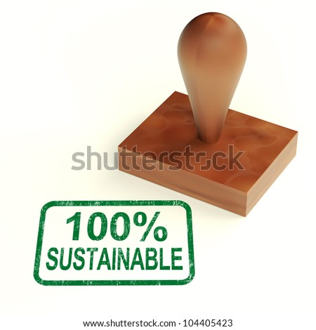 100% Sustainable Stamp Showing Environment Protected And Recycling