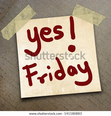 text yes friday on short note paper on the packing paper box texture background