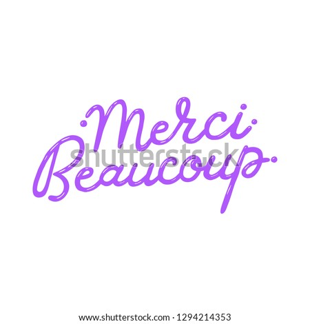 """""""Thank you"""" in french.Trendy lettering art. Drawn inspirational quotation, motivational quote. Ready-to-use design template. Clothes badge,icon,logo,banner,tag. #1294214353"""