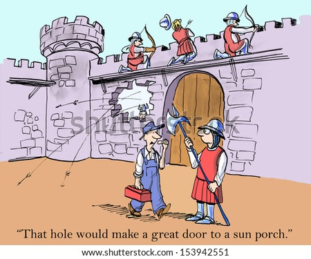 """""""That hole would make a great door to a sun porch."""""""