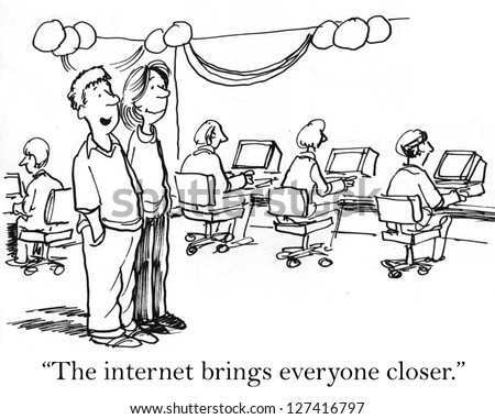 """The internet brings everyone closer"" as people are on separate computers."