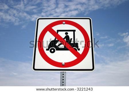 """""""traffic sign"""" series """"no golf carts"""""""