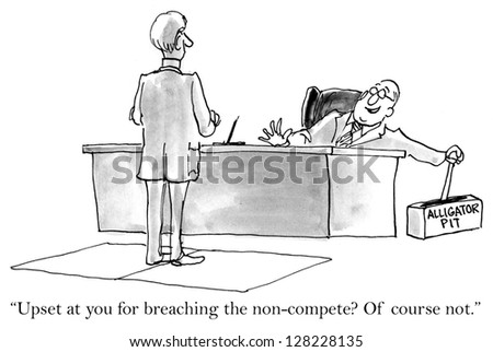 """Upset at you for breaching the non-compete? Of course not."" - stock photo"