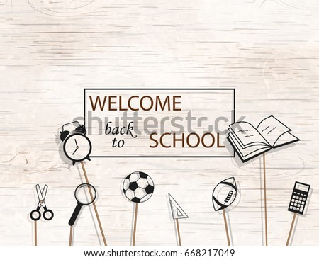 Welcome Back to school concept with school supplies icons on bright wooden  background. design template for banner, poster.  Detailed  illustration.