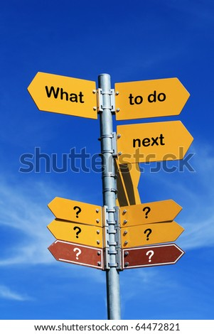 """""""what to do next?"""" direction sign - stock photo"""