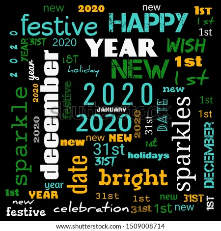 2020 word cloud,2020 text,latter, happy new year 2020 word cloud, word cloud use for banner, painting, motivation, web-page, website background, t-shirt printing, poster, gritting (illustration)