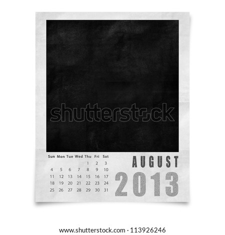 2013 year calendar ,August on blank photo frame isolated on white