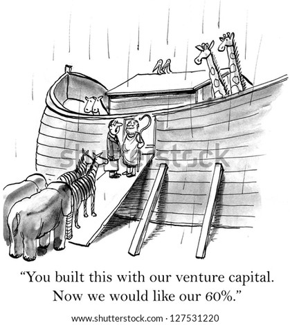 """You built this with our venture capital. Now we would like our 60%."""