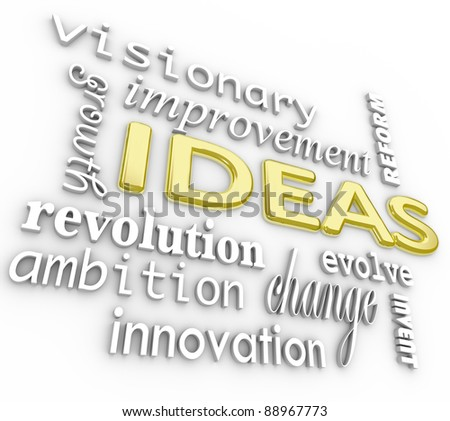 A background of 3d words related to ideas and innovation - including ambition, revolution, visionary, change, improvement, growth, reform and more
