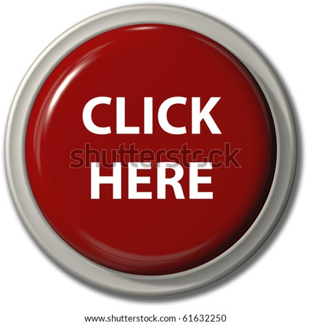 A big bright red CLICK HERE push button icon for internet website with drop shadow