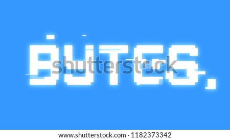 A big text message on a digital light blue screen with a heavy distortion glitch fx: Bytes.
