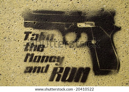 a black painting on a wall showing a pistol and the text take the money and run