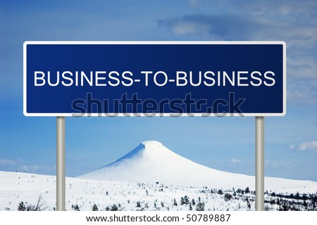A blue road sign with white text saying Business-to-Business