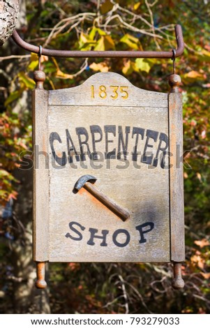 A carpenter shop sign at the carpenter shop in Allaire Village, New Jersey. Allaire village was a bog iron industry town in New Jersey during the early 19th century.
