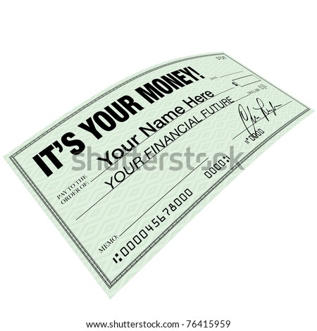 A check with the words It's Your Money symbolizing the importance of financial planning to increase your wealth and secure your budget and future needs