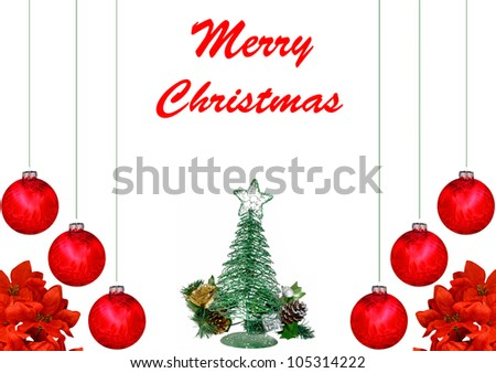 A Christmas design with red Christmas balls, poinsettia leaves and a Christmas tree isolated on white with room for your text