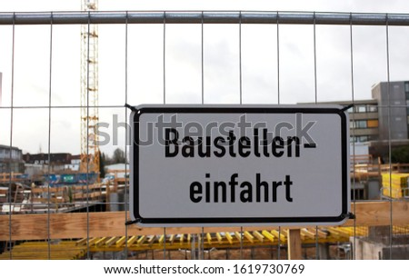 "A construction site entrance sign in Hamburg, Germany- it says: ""construction site entrance"""