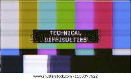 A distorted tv transmission: a noisy signal of SMPTE color bars (a television screen test pattern) with the text Technical Difficulties.