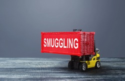 A forklift truck carries a red container labeled smuggling. Transportation of illegal prohibited goods. Border control, high corruption. drugs transit, alcohol and tobacco contraband. illegal migrants