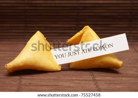 A fortune cookie tells the fate for the unlucky person who just ate his last meal.
