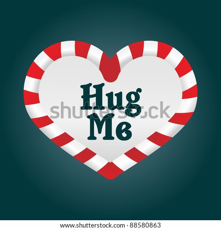 A fun christmas candy cane in a heart shape. As it's around the theme of love, I added the words 'Hug Me'