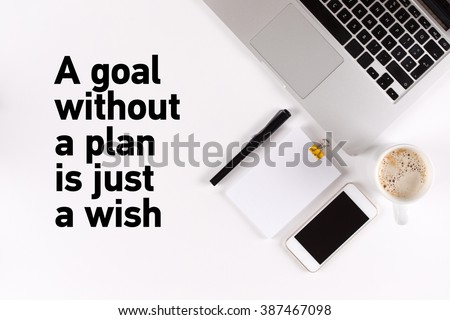 A goal without a plan is just a wish text on the desk with copy space #387467098