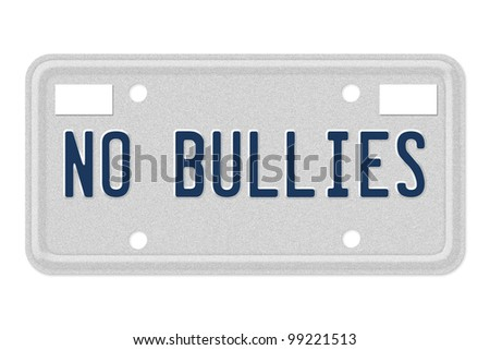 A gray license plate with the words no bullies isolated over white - stock photo