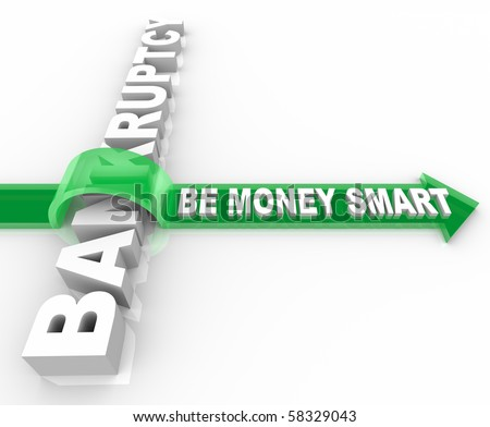 A green arrow with words Be Money Smart jumps over the word Bankruptcy