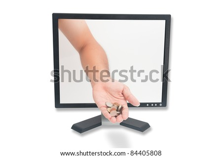 A hand is giving  coin through the computer screen