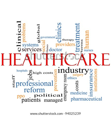A Healthcare word cloud concept with terms such as reform, industry, insurance, hospital, doctor, nursers and more. - stock photo