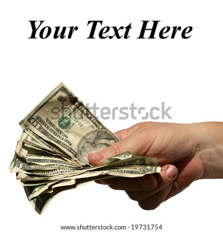 "a human hand holds a fist full of money isolated on white with easily removable ""Your Text Here"" text"