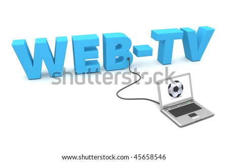 a laptop is connected to the blue word WEB-TV - watching football or soccer online - a fancy football on the screen