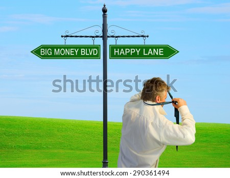 A man has come to a crossroad where he can choose to make Big Money or be Happy... he chooses to go down Happy Lane and is pulling his tie off as he heads that way.