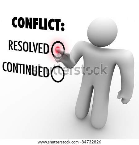 A man presses a button beside the word Resolved to resolve a conflict as opposed to continue it.  Symbolizes conflict resolution and ending difficulty between two parties or people
