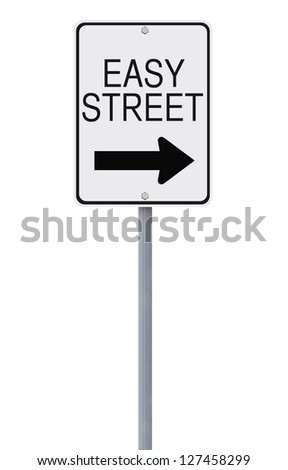 A modified one way sign indicating Easy Street (on white). Can be used to imply financial security.