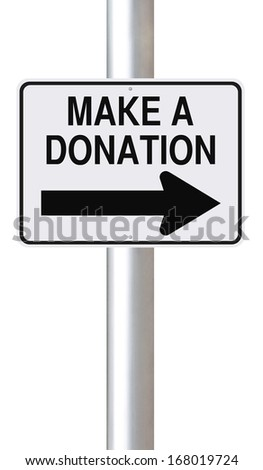 A modified one way sign indicating Make A Donation