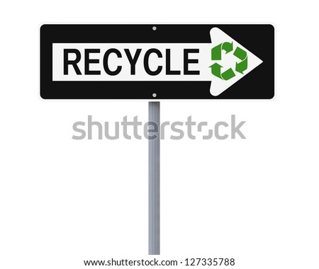 A modified one way sign on recycling (isolated on white)