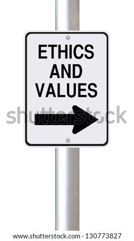 A modified one way street sign on Ethics and Values