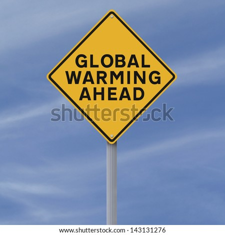 A modified warning sign on Global Warming