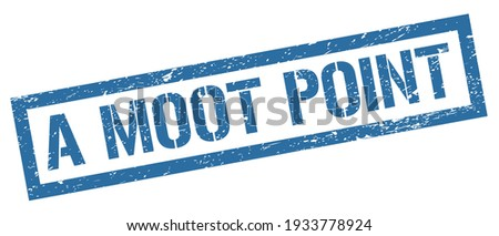A MOOT POINT blue grungy rectangle stamp sign. Foto stock ©