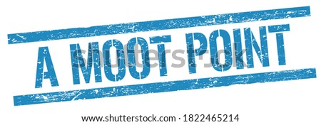 A MOOT POINT text on blue grungy rectangle stamp sign. Foto stock ©